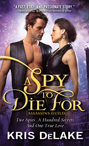 A Spy to Die For (Assassins Guild): DeLake, Kris