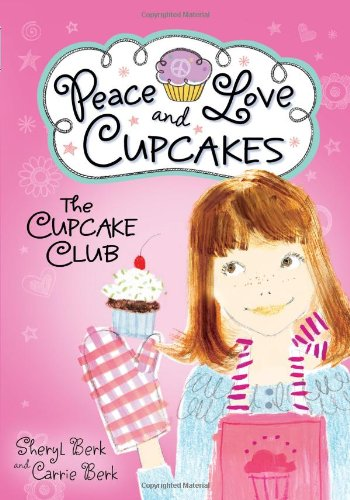9781402264498: The Cupcake Club: Peace, Love, and Cupcakes