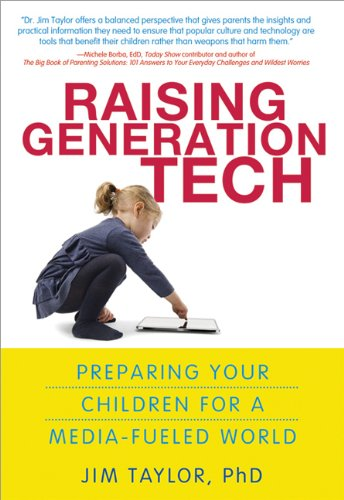 9781402266768: Raising Generation Tech: Preparing Your Children for a Media-Fueled World