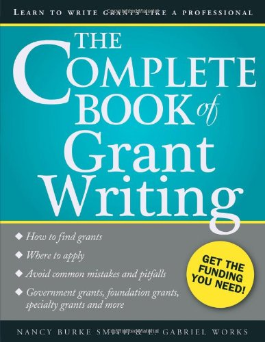 9781402267291: The Complete Book of Grant Writing: Learn to Write Grants Like a Professional