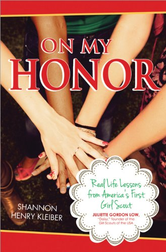 On My Honor: Real Life Lessons from America's First Girl Scout: Kleiber, Shannon