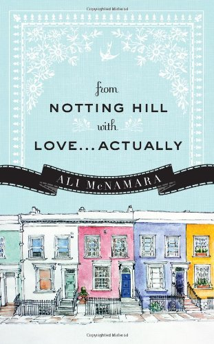 9781402269486: From Notting Hill with Love...Actually