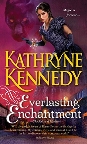 Everlasting Enchantment (The Relics of Merlin): Kennedy, Kathryne