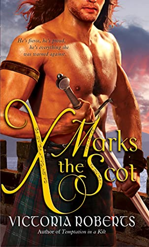 9781402270093: X Marks the Scot (Bad Boys of the Highlands Series)