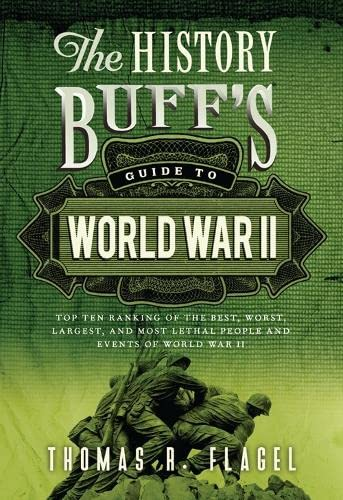 The History Buff's Guide to World War: Flagel