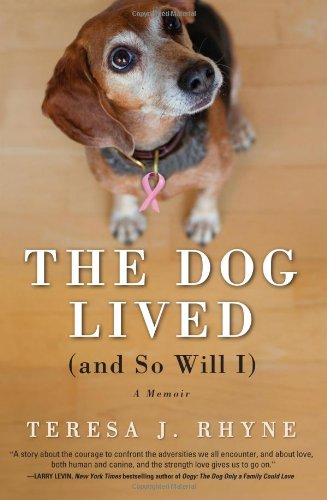 9781402271724: The Dog Lived (and So Will I)