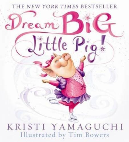 9781402271946: Dream Big, Little Pig!