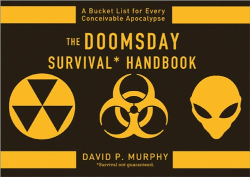 9781402272233: The Doomsday Survival Handbook: Bucket Lists for Every Conceivable Apocalypse