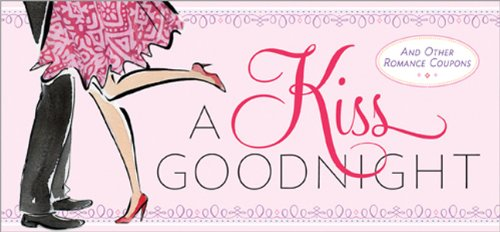 A Kiss Goodnight: And Other Romance Coupons (Gift)