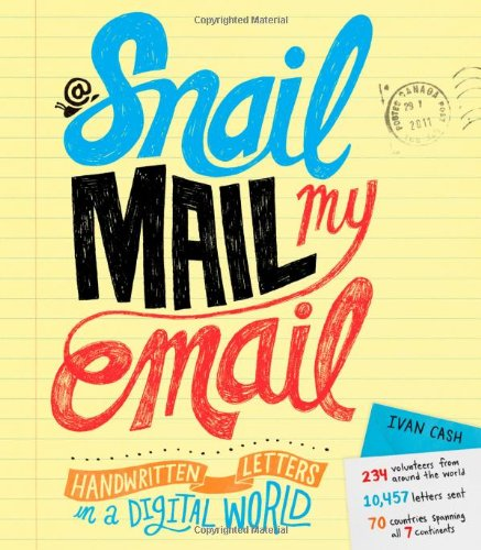 9781402273827: Snail Mail My Email: Handwritten Letters in a Digital World