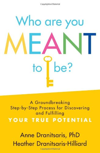 9781402274008: Who Are You Meant to Be?: A Groundbreaking Step-by-Step Process for Discovering and Fulfilling Your True Potential