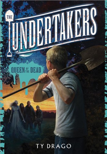 The Undertakers: Queen of the Dead: Ty Drago