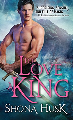 9781402280221: To Love a King (Court of Annwyn)