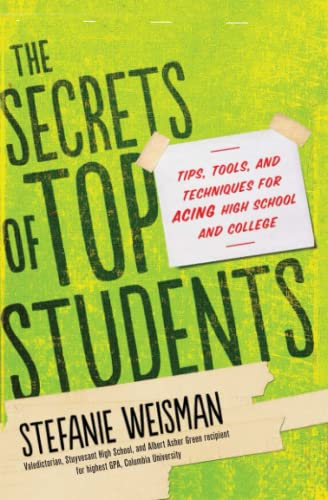 9781402280795: The Secrets of Top Students: Tips, Tools, and Techniques for Acing High School and College