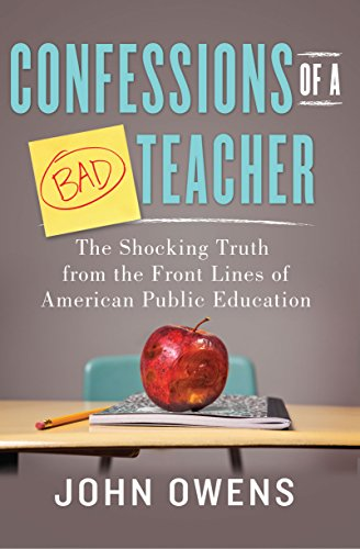 9781402281006: Confessions of a Bad Teacher: The Shocking Truth from the Front Lines of American Public Education