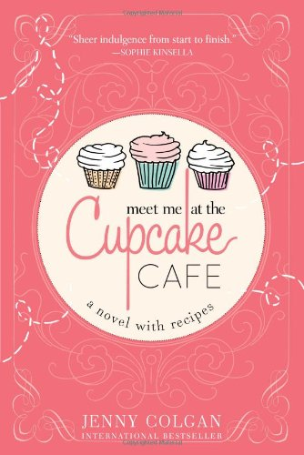 9781402281808: Meet Me at the Cupcake Cafe: A Novel with Recipes