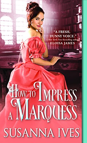 How to Impress a Marquess (Wicked Little Secrets)