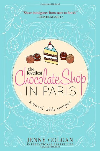 9781402284403: The Loveliest Chocolate Shop in Paris (A Novel with Recipes)