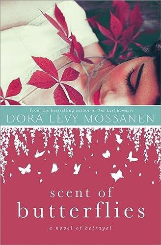 Scent of Butterflies: Mossanen, Dora Levy