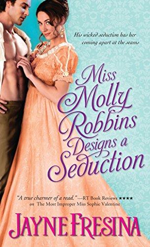 Miss Molly Robbins Designs a Seduction (Sydney Dovedale): Fresina, Jayne
