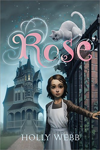 Rose (9781402285813) by Holly Webb