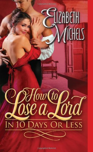 How to Lose a Lord in 10 Days or Less (Tricks of the Ton): Elizabeth Michels