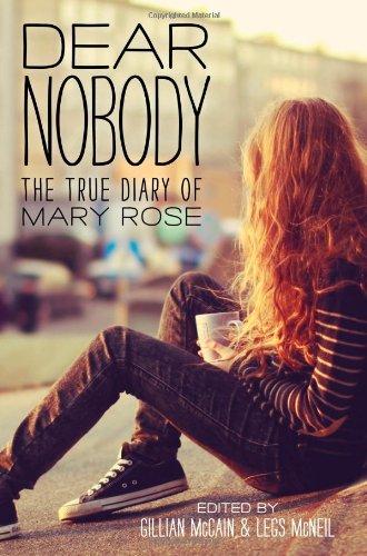 Dear Nobody: The True Diary of Mary Rose: McCain, Gillian; McNeil, Legs