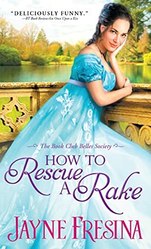 9781402287824: How to Rescue a Rake (Book Club Belles Society)