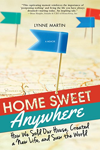 9781402291531: Home Sweet Anywhere: How We Sold Our House, Created a New Life, and Saw the World