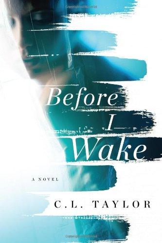 Before I Wake: Taylor, C. L.