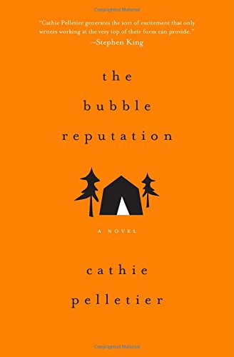 Bubble Reputation: A Novel: Cathie Pelletier