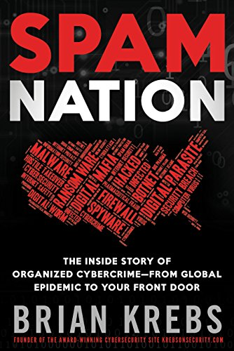9781402295614: Spam Nation: The Inside Story of Organized Cybercrime-From Global Epidemic to Your Front Door