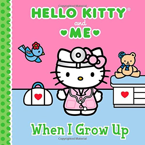 When I Grow Up (Hello Kitty and Me): Ball, Jacqueline A.