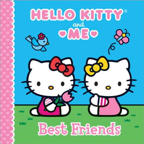 Best Friends: Hello Kitty & Me (Hello Kitty and Me): Sanrio