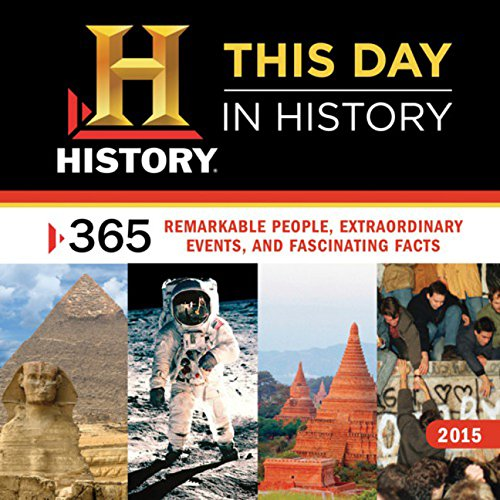 9781402298868: 2015 This Day In History Wall Calendar: 365 Remarkable People, Extraordinary Events, and Fascinating Facts