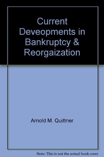 24th Annual Current Development in Bankruptcy & Reorganization.: Quittner, Arnold M.
