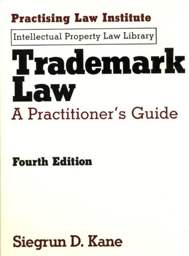 9781402402272: Trademark Law: A Practitioner's Guide (Practising Law Institute's Intellectual Property Law Library) (Intellectual Property Law Library (Practising Law Institute))
