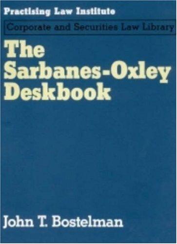 Sarbanes-Oxley Deskbook (Hardback): John T. Bostelman