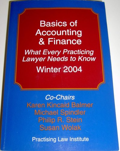 Basics of Accounting & Finance: What Every Practicing Lawyer Needs to Know Winter 2004: Karen ...
