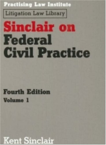 9781402405372: Sinclair on Federal Civil Practice, 2-Volume (Practising Law Institute's Litigation Library)