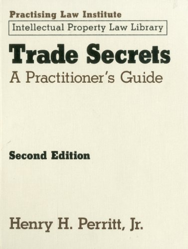9781402406423: Trade Secrets: A Practitioner's Guide (Practising Law Institute Intellectual Property Law Library) (Intellectual Property Law Library (Practising Law Institute))