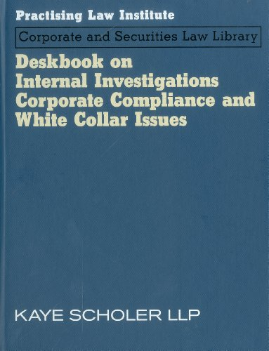 Deskbook on Internal Investigations, Corporate Compliance and White Collar Issues (Hardback): Greg ...