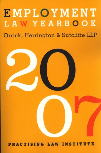Employment Law Yearbook 2007: Orrick Herrington & Sutcliffe LLP's Employment Law Department