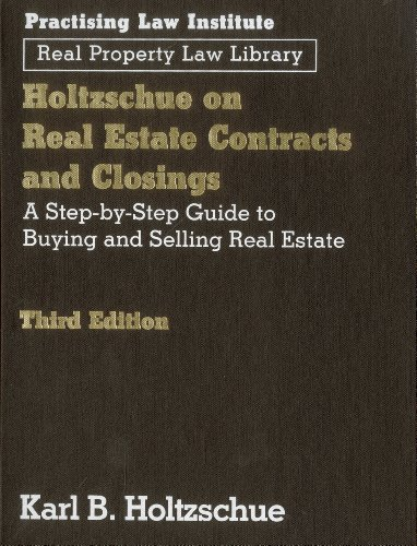9781402408861: Holtzschue on Real Estate Contracts and Closings, 3rd Ed: A Step-by-Step Guide to Buying and Selling Real Estate (Real Property Law Library)