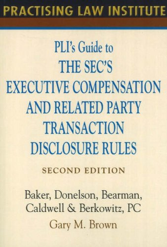 9781402409202: PLI's Guide to the SEC's Executive Compensation and Related Party Transaction Disclosure Rules
