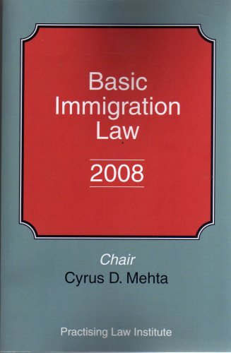 9781402410253: Basic Immigration Law 2008 practising law institute (176)