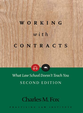 9781402410604: Working With Contracts: What Law School Doesn't Teach You, 2nd Edition (PLI's Corporate and Securities Law Library)