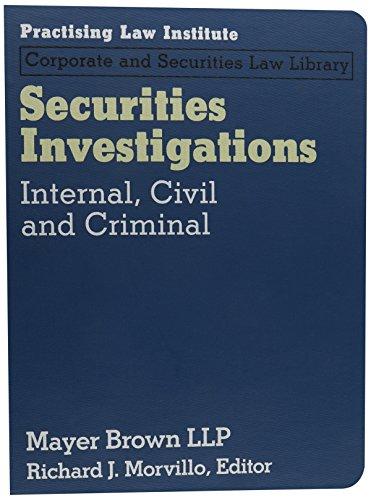 Securities Investigations: Internal, Civil, and Criminal: Mayer Brown LLP