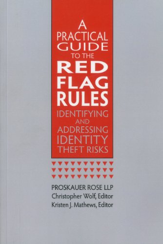 A Practical Guide to the Red Flag Rules: Identifying and Addressing Indentity Theft Risks: Wold, ...