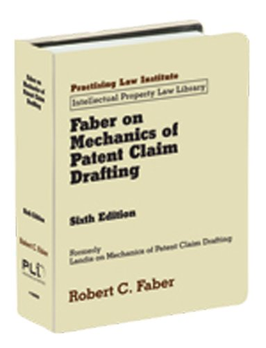 Faber on Mechanics Patent Claim Drafting (Practising: Robert C. Faber